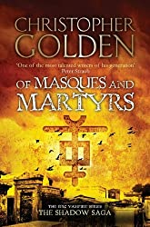 Of Masques and Martyrs (Shadow Saga 3) by Christopher Golden (2010-12-09)
