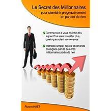 Le Secret des Millionnaires pour S'enrichir Progressivement en Partant de Rien