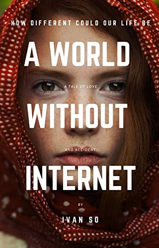 A World Without Internet: How Different Could Our Life Be (English ...
