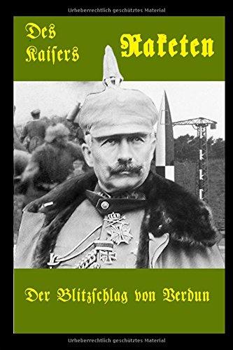 Der Blitzschlag von Verdun (Des Kaisers Raketen, Band 1)