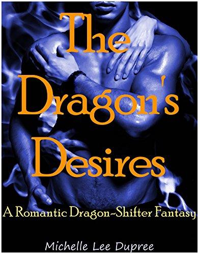 The Dragon's Desire [Shifter, Fantasy, Romance, Innocence]