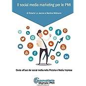 Il social media marketing per le PMI: Guida all'uso dei social media nella Piccola e Media Impresa