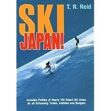 Ski Japan! by T. R. Reid (1994-11-02)