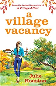 A Village Vacancy: the laugh-out-loud new book from the bestselling author of A Village Affair (English Editio