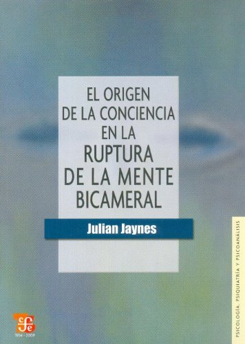 El origen de la conciencia en la ruptura de la mente bicameral / The Origin of Conscience in the Rupture of the Bicameral Mind