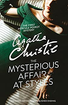 The Mysterious Affair at Styles (Hercule Poirot Series Book 1) by [Christie, Agatha]