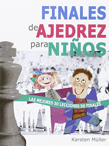 Finales De Ajedrez Para Niños por Karsten Müller