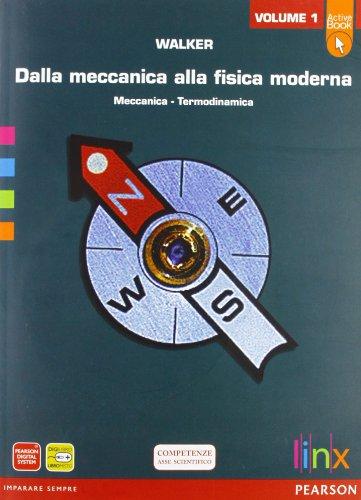 Dalla meccanica alla fisica moderna. LibroLIM. Per le Scuole superiori. Con espansione online: 1