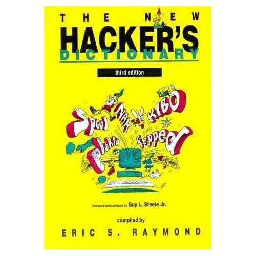 [The New Hacker's Dictionary] (By: Guy L. Steele) [published: November, 1996]
