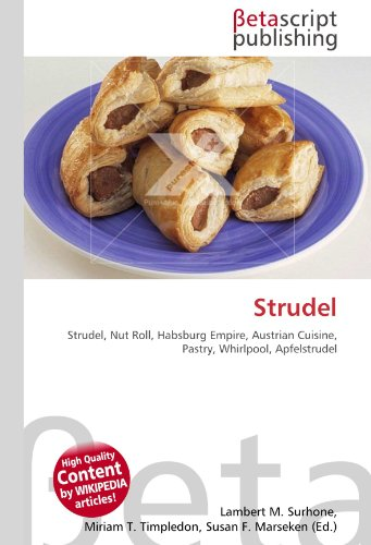 Strudel: Strudel, Nut Roll, Habsburg Empire, Austrian Cuisine, Pastry, Whirlpool, Apfelstrudel
