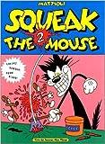 Squeak the Mouse 2 - Creeps ! Humour ! Porn ! Blood ! de Mattioli ( 10 septembre 1992 ) - Albin Michel - L'Echo des Savanes (10 septembre 1992) - 10/09/1992