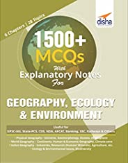 1500+ MCQs with Explanatory Notes For GEOGRAPHY, ECOLOGY & ENVIRON