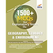 1500+ MCQs with Explanatory Notes For GEOGRAPHY, ECOLOGY & ENVIRONMENT