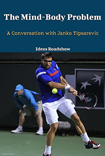 The Mind-Body Problem: A Conversation with Janko Tipsarević (English Edition) por Ideas Roadshow