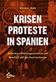 Krisenproteste in Spanien: Zwischen Selbstorganisation und Überfall auf die Institutionen - Nikolai Huke