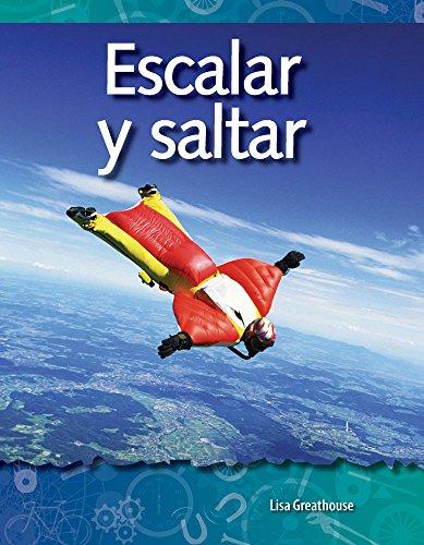 Escalar Y Saltar (Climbing and Diving) (Spanish Version) (Las Fuerzas Y El Movimiento (Forces and Motion)) (Science Readers: a Closer Look) por Lisa Greathouse
