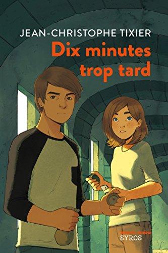 Dix minutes trop tard (SOURIS NOIRE) par Jean-Christophe Tixier