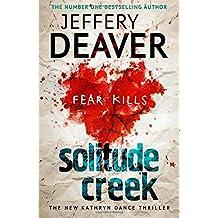 Solitude Creek: Fear Kills in Agent Kathryn Dance Book 4 (Kathryn Dance thrillers) by Jeffery Deaver (2015-05-05)