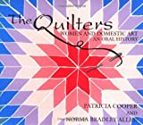 The Quilters: Women and Domestic Art - An Oral History