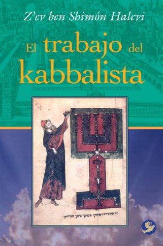 El Trabajo del Kabbalista = The Work of the Kabbalist por Z'Ev Ben Shimon Halevi