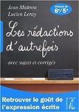 Les rédactions d'autrefois avec sujets et corrigés - Classes de sixième et cinquième de Jean Maitron (29 mai 2008) Broché - 29/05/2008