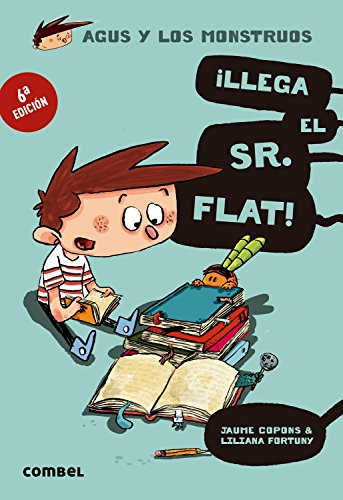 ¡Llega el Sr. Flat! (Agus y los monstruos) por Jaume Copons Ramon
