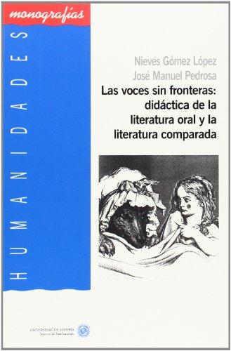 Las voces sin fronteras: didactica de la literatura oral y la literatura comparada (Humanidades) epub