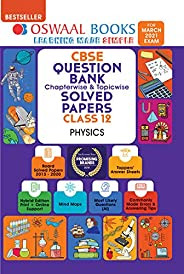 Oswaal CBSE Question Bank Class 12 Physics Book Chapterwise & Topicwise Includes Objective Types & MCQ