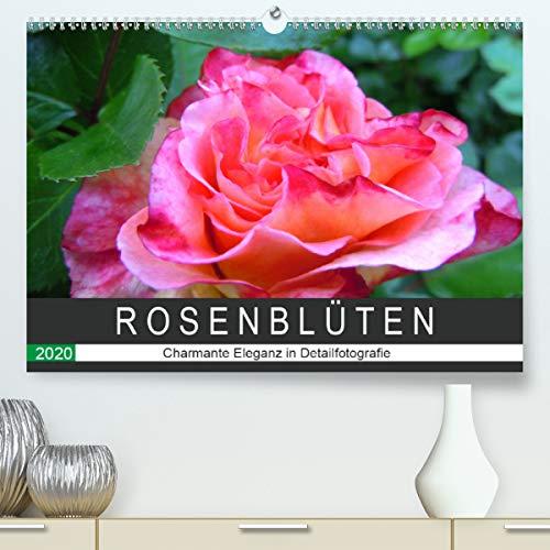 Calvendo Premium Kalender Rosenblüten. Charmante Eleganz in Detailfotografie: Farbenprächtige Rosenblüten-Nahaufnahmen. (hochwertiger DIN A2 Wandkalender 2020, Kunstdruck in Hochglanz)