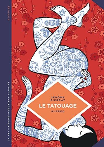 La petite Bédéthèque des Savoirs - tome 8 - Le tatouage. Histoire d'une pratique ancestrale. par Pierrat Jerôme