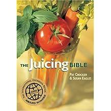 The Juicing Bible by Pat Crocker (2003-09-04)