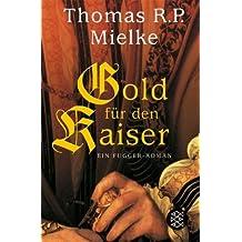 Gold für den Kaiser: Ein Fugger-Roman