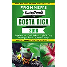 Frommer's EasyGuide to Costa Rica 2016 (Easy Guides)