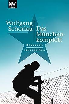 Das München-Komplott: Denglers fünfter Fall (Dengler ermittelt)