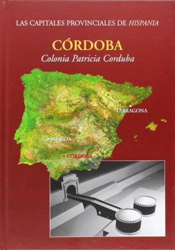 Cordoba. Colonia patricia Corduba (Las capitales provinciales)