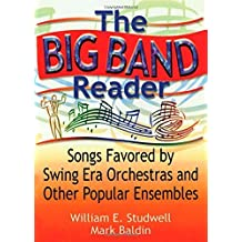 The Big Band Reader: Songs Favored by Swing Era Orchestras and Other Popular Ensembles by Studwell, William E, Baldin, Mark (2000) Paperback