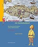 Drei Kirchen im Gemüsebeet: Die Klosterinsel Reichenau - UNESCO-Welterbestätte
