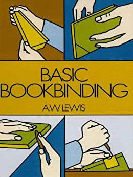 Basic Bookbinding par [Lewis, A. W.]