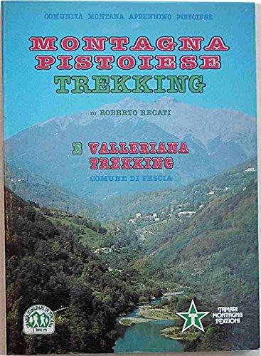 Montagna pistoiese. Trekking. E Valleriana trekking.