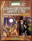 Storie da Altrove. La dama che incantò Arsenio Lupin
