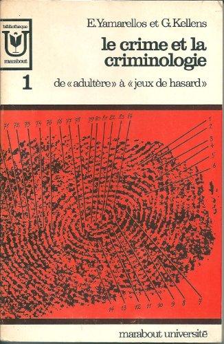 Le crime et la criminologie par YAMARELLOS E. et KELLENS G.