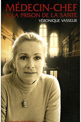 Mdecin-chef  la prison de la sant / 2000 / Vasseur, Vronique