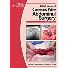 BSAVA Manual of Canine and Feline Abdominal Surgery (BSAVA British Small Animal Veterinary Association)