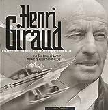 Henri Giraud - Pilote de montagne, pilote de légende