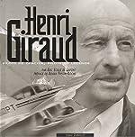 Henri Giraud - Pilote de montagne, pilote de légende de Eric Soulé De Lafont