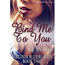Bind Me to You (Virginia Bluebloods Book 2)