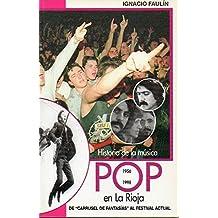 """HISTORIA DE LA MÚSICA POP EN LA RIOJA. Del """"Carrusel de Fatasías"""" al festival """"Actual"""". (1956-1998)."""
