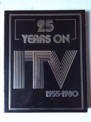 25 Years on Independent Television, 1955-80 by Michael ITV Books & Joseph (1-Sep-1980) Paperback