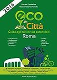 Image de Eco in città Roma. Guida agli stili di vita sostenibili