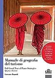 Manuale di geografia del turismo. Dal grand tour al piano strategico. Con Contenuto digitale per accesso on line (Geografia ambiente territorio)
